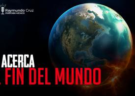 ¡El fin del mundo está cerca!