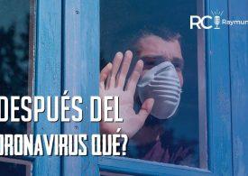 Y después del coronavirus ¿qué?
